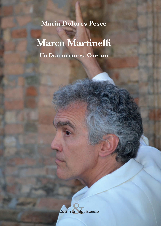 Marco Martinelli. Un Drammaturgo Corsaro