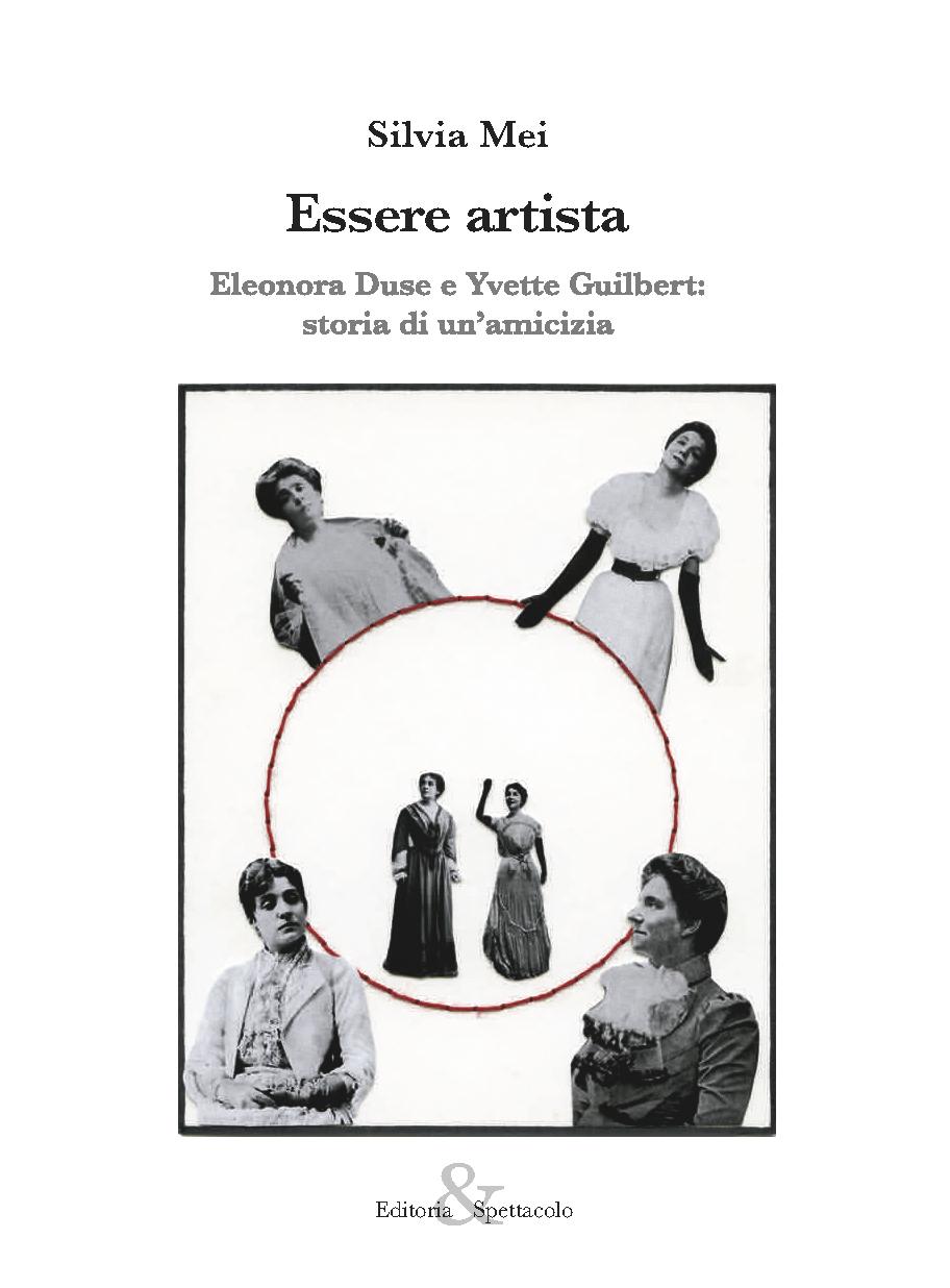 Essere artista. Eleonora Duse e Yvette Guilbert: storia di un