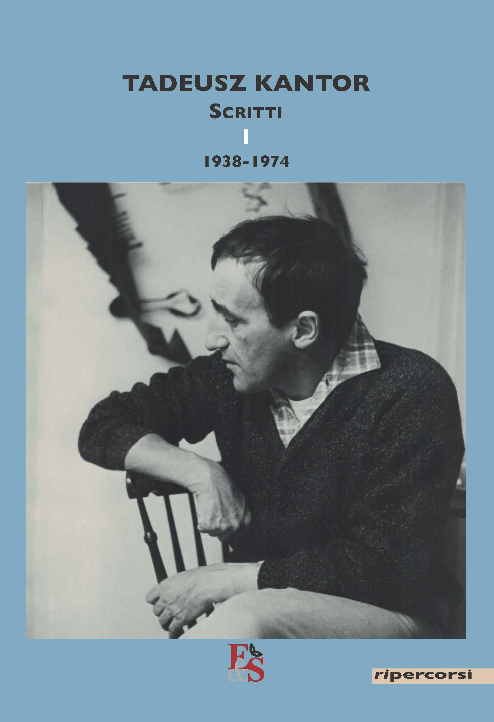 Tadeusz Kantor. Scritti vol. 1: 1938-1974