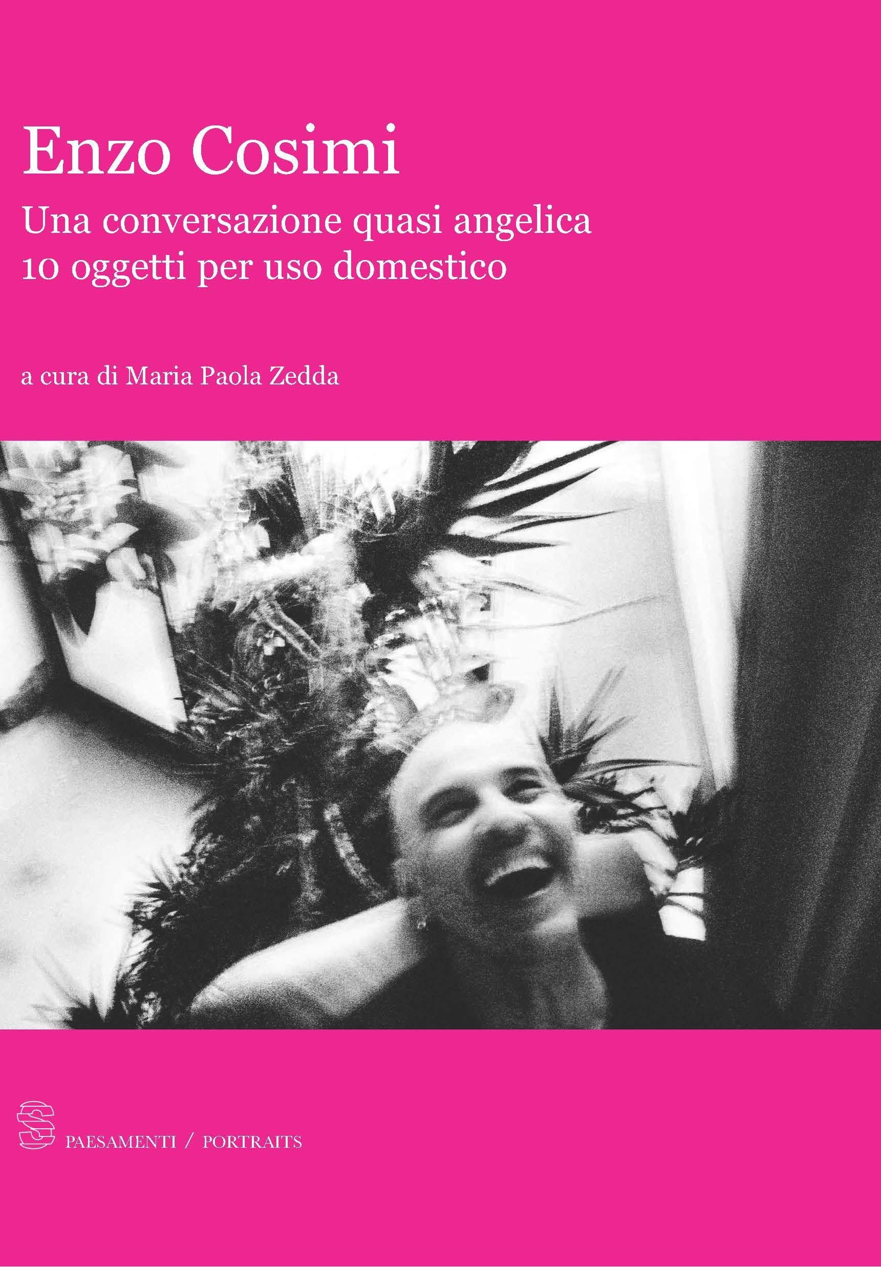 Enzo Cosimi. Una conversazione quasi angelica. 10 oggetti per uso domestico
