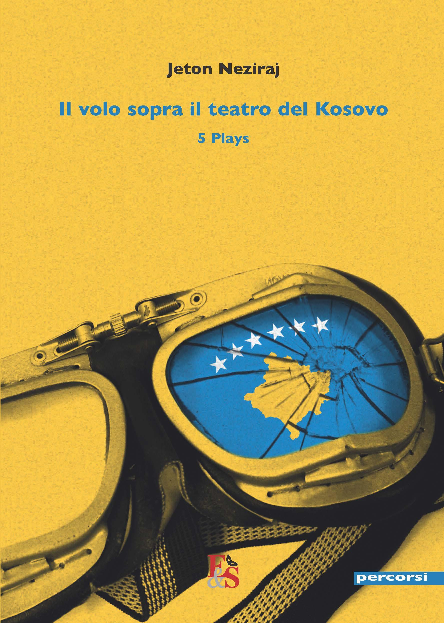 Il volo sopra il teatro del Kosovo. 5 Plays